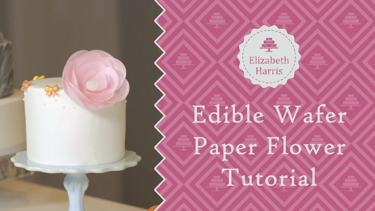Edible Wafer Paper Flower Tutorial Cake Decorating Tutorial