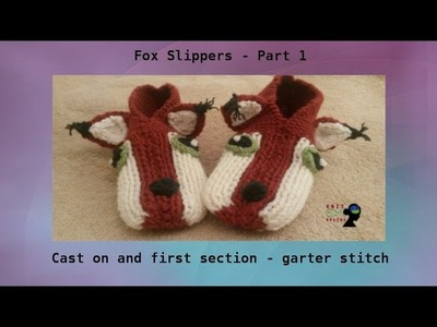 Fox Slippers Knit-Along: Part 1 - Cast-on