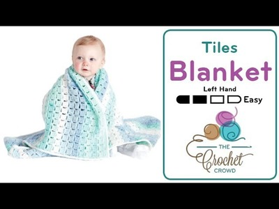 How to Crochet A Baby Blanket: Tiles for Miles