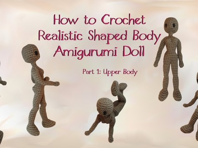 How to Crochet a Realistic Doll Part 1