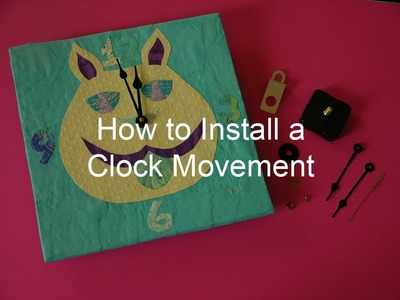 How to Install a Clock Movement