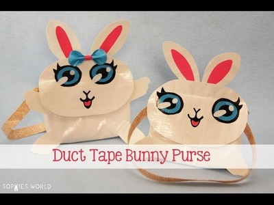 How to Make a Duct Tape Bunny Bag | Sophie's World