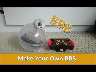 How To Make a Remote Control BB8 for Less than £20 (26 USD)
