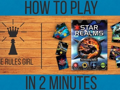 How to Play Star Realms in 2 Minutes - The Rules Girl