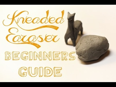 Kneaded Erasers A Beginners Guide