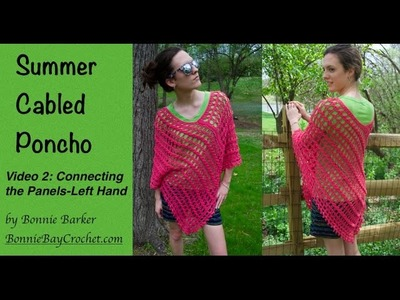 Summer Cabled Poncho, LEFT-Handed Version, Video #2: Connecting the Panels, by Bonnie Barker