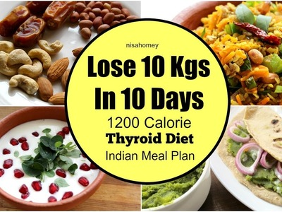 Thyroid Diet : How To Lose Weight Fast 10 kgs in 10 Days - Indian Veg Diet.Meal Plan For Weight Loss