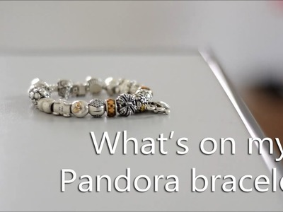 What's on my Pandora bracelet?