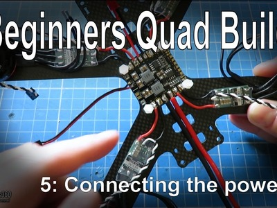 (5.9) Quadcopter Building for Beginners - Connecting the main power systems