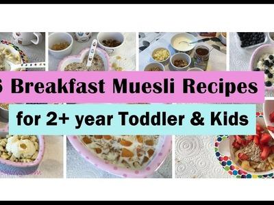 6 Breakfast muesli recipes ( for 2+ year Toddler & Kids  ) |  Breakfast Cereal for Toddler.kids