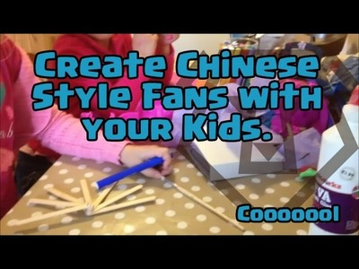 Create Chinese Style Fan with your Kids