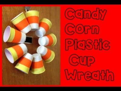 DIY: Candy Corn Plastic Cup Wreath ♡ Theeasydiy #HalloweenHorror