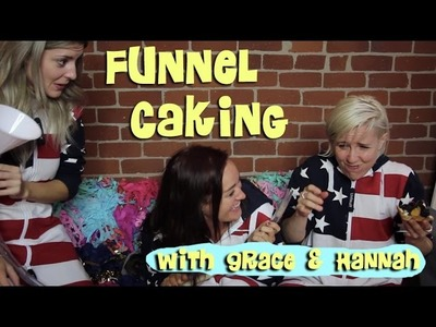 FUNNEL CAKING with Grace and Hannah (DIRTY30)