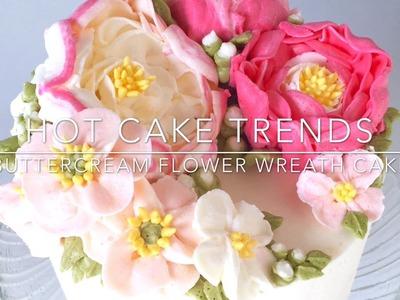 HOT CAKE TRENDS 2016 Buttercream peony and poppy flower wreath cake