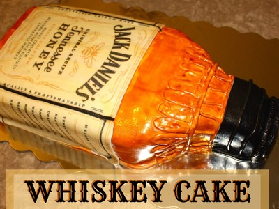 How to Make A Bottle Cake- Jack Daniels Whiskey Cake