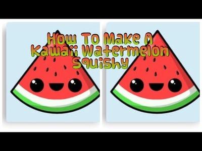 How To Make A Kawaii Watermelon Squishy