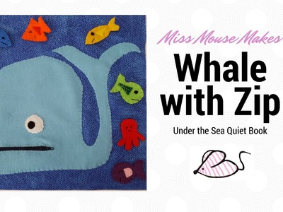 How to make a whale quiet book page with a zip