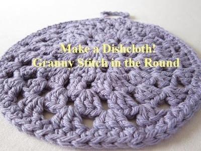 Make a Dishcloth! Granny Stitch in the Round