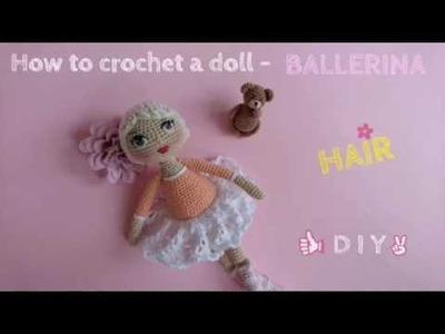 My Crocheted Doll Amigurumi - HAIR TUTORIAL - Ballerina