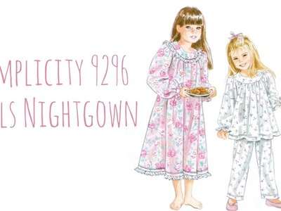 Sew with me | Simplicity 9296 Girls Nightgown