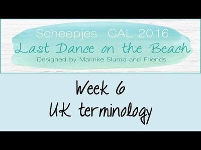 Week 6 UK - Last dance on the beach - Scheepjes CAL 2016 (English. UK Terminology)