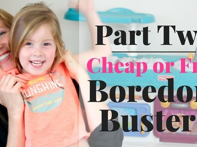 Boredom Busters | Cheap Kids Activities