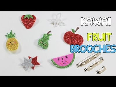 DIY Fruit Kawaii Brooches | Sparkly Brooches