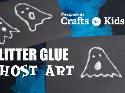 Glitter Glue Ghost Art | Crafts for Kids | PBS Parents