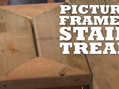 How to Build Picture Framed Stair Treads