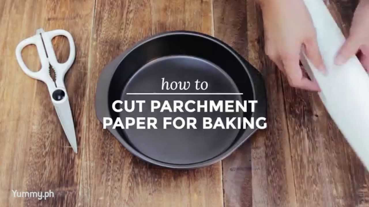 How to Cut Parchment Paper for Baking   Yummy Ph