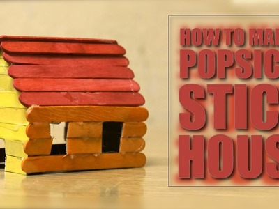 How to make a popsicle stick house - easy to build