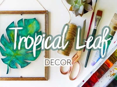 DIY Tropical Leaf in Glass Frame | Home Decor & How to Paint Leaves with Watercolors