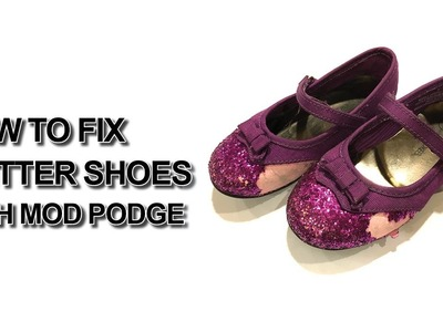 How to Fix a Glitter Shoe with Mod Podge II How to Add Glitter to Shoes