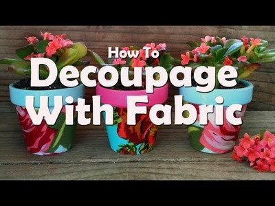 DIY Craft Tutorial: How To Decoupage With Fabric  And Mod Podge