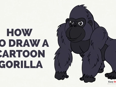 How to Draw a Cartoon Gorilla in a Few Easy Steps: Drawing Tutorial for Kids and Beginners
