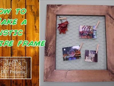 How to make a rustic wire frame - DIY picture frame