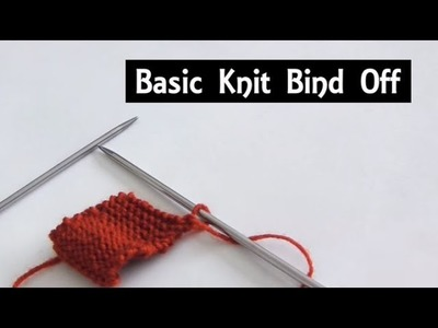 The Basic Knit Bind Off | Casting Off Tutorial for Beginners | Knitting Lessons for Beginners