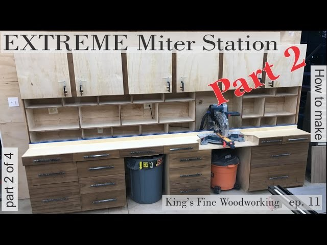 12 - How to build the Extreme Miter Station Part 2 Dovetailed Drawers & More
