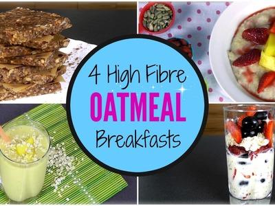 4 High Fibre OATMEAL Breakfasts (Quick & Healthy)