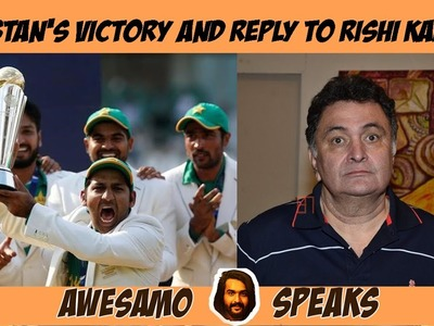 AWESAMO SPEAKS | PAKISTAN'S VICTORY AND REPLY TO RISHI KAPOOR