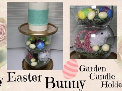 DIY DOLLAR TREE EASTER BUNNY GARDEN CANDLE HOLDER