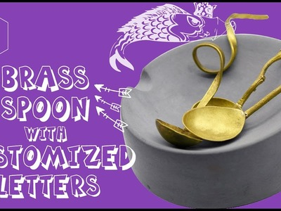 DIY Tutorial - How to Make a Brass Spoon with Customized Letters????????