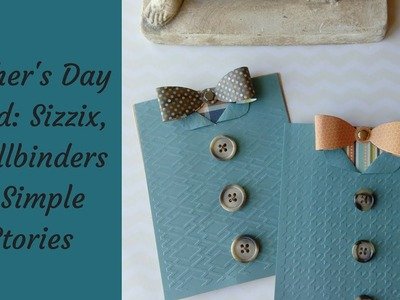 Father's Day Bow Tie Card : Featuring Stampin' Up, Sizzix & Spellbinders