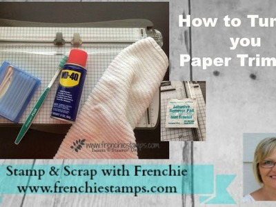 How to Tuneup your Paper Trimmer