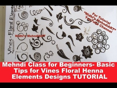 Mehndi Class for Beginners- Basic Tips for Vines Floral Henna Elements Designs