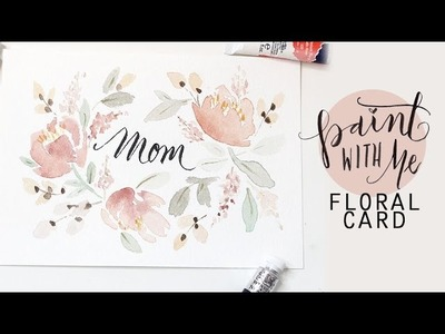 PAINT WITH ME: Floral Watercolour Card for MOM!  (Watercolor Tutorial)
