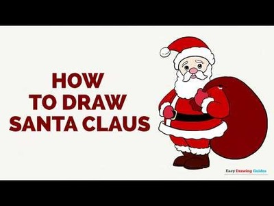 How to Draw Santa Claus in a Few Easy Steps: Drawing Tutorial for Kids and Beginners