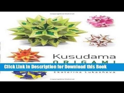 Read Dover Kusudama Origami Book (Dover Books on Papercraft and Origami)