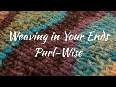 Weaving in Ends Purl-Wise