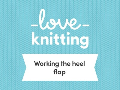A Guide to Sock Knitting - Step 4, Working the Heel Flap (US Terminology)